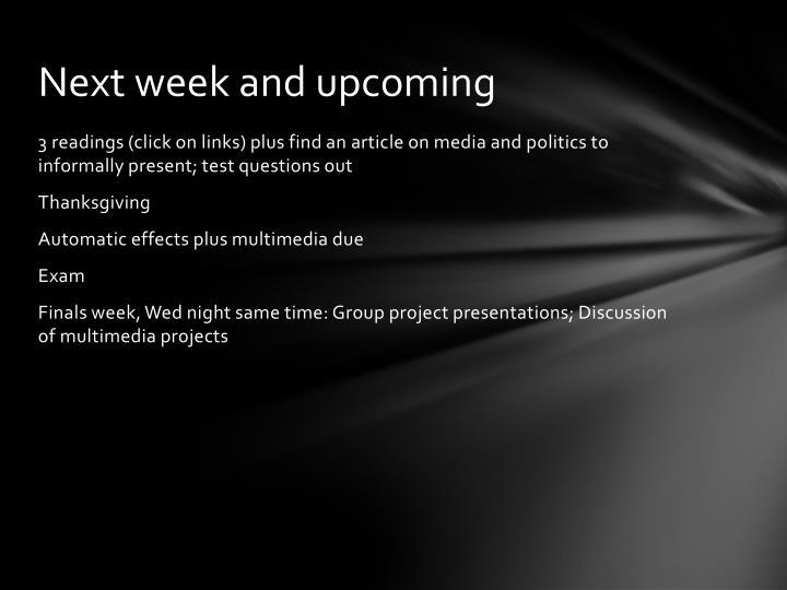 Next week and upcoming