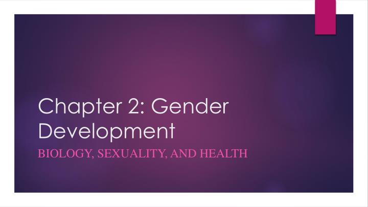 Chapter 2 gender development