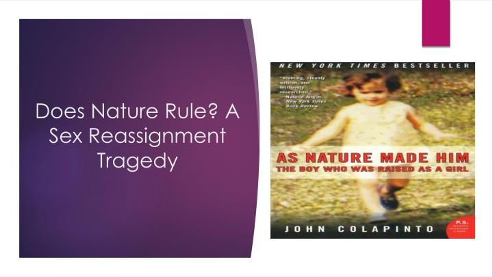 Does Nature Rule? A Sex Reassignment Tragedy