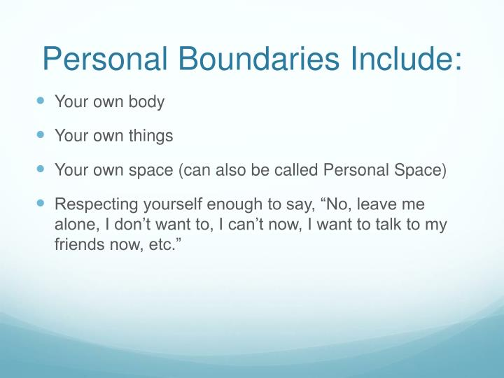 Personal Boundaries Include: