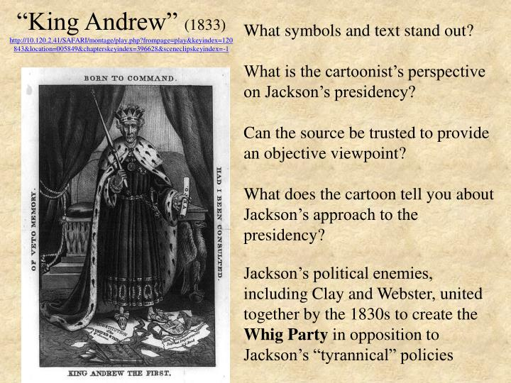 president jackson common man or king Andrew jackson was the 7th president of the united states kids learn  andrew  jackson is most famous for being considered the first common man to become  president he also  some people even gave him the nickname king andrew.