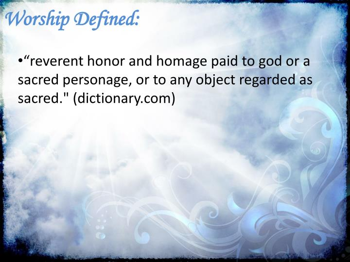 Worship Defined: