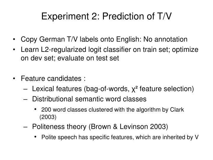 Experiment 2: Prediction of T/V