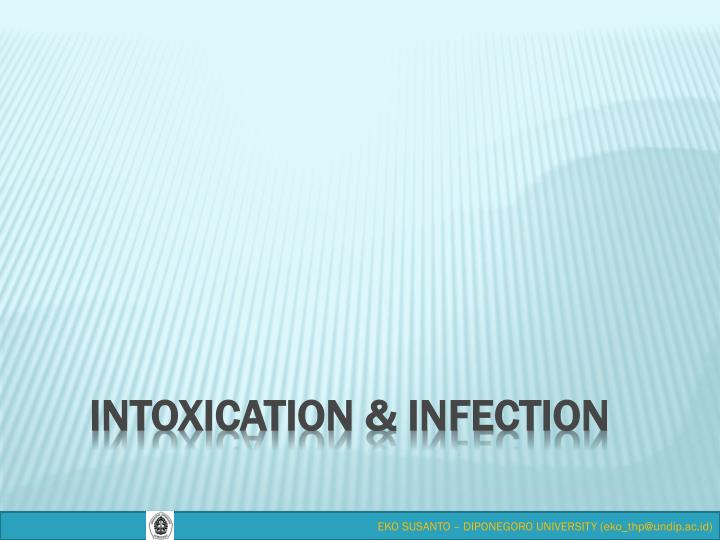Intoxication & infection