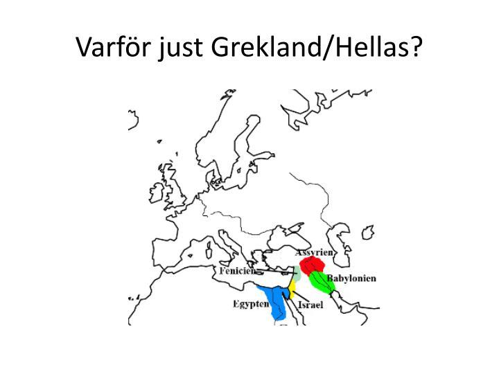Varför just Grekland/Hellas?