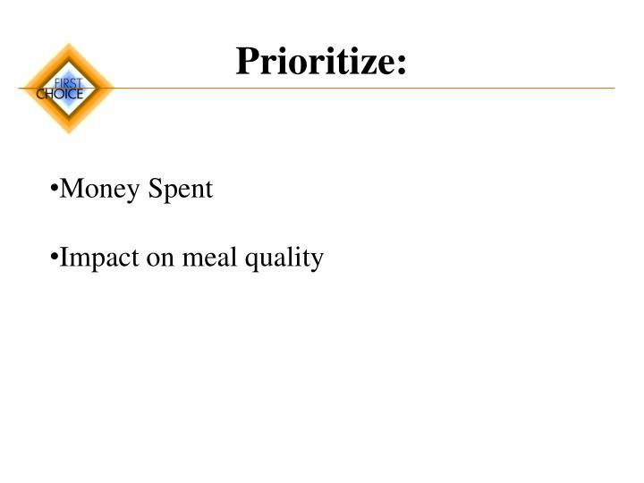 Prioritize: