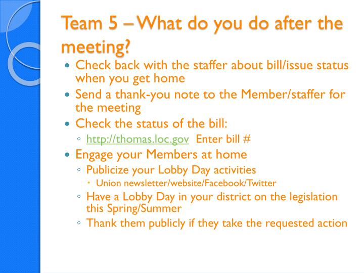 Team 5 – What do you do after the meeting?