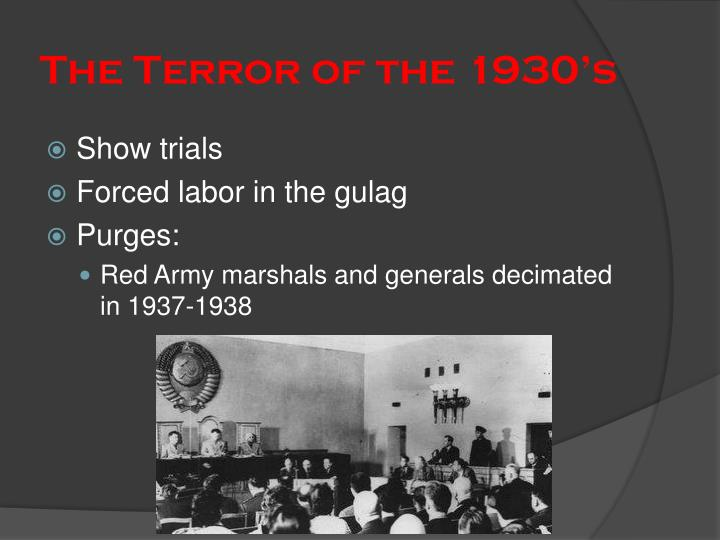 The Terror of the 1930's