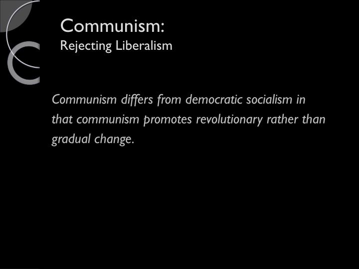 Communism rejecting liberalism