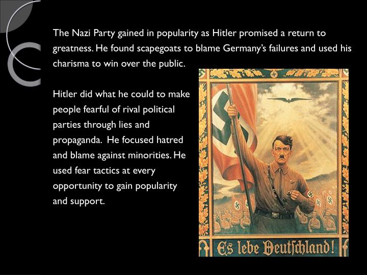 The Nazi Party gained in popularity as Hitler promised a return to