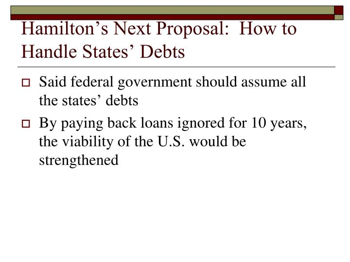 Hamilton's Next Proposal:  How to       Handle States' Debts