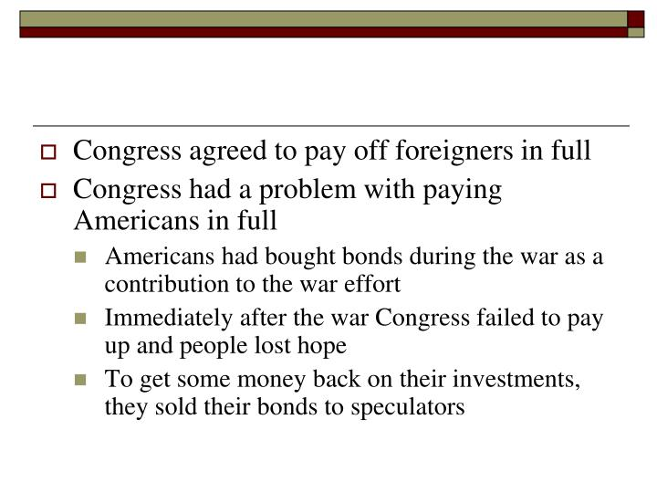 Congress agreed to pay off foreigners in full