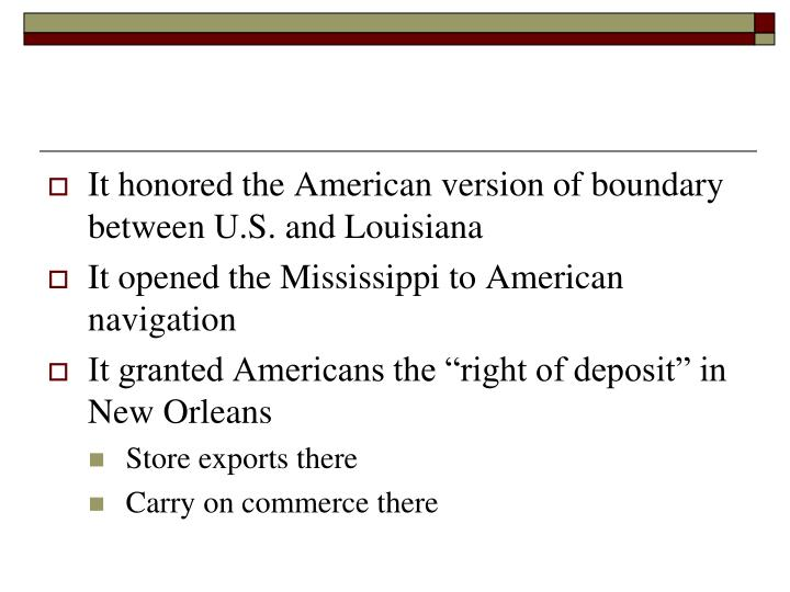 It honored the American version of boundary between U.S. and Louisiana