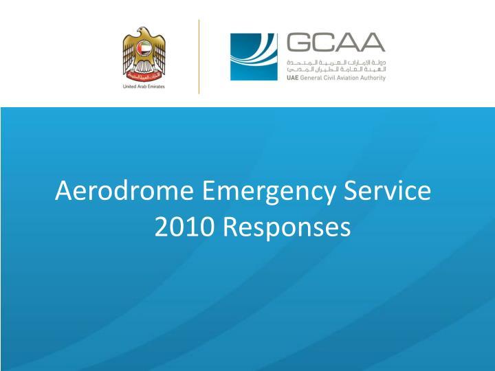 Aerodrome Emergency Service 2010 Responses