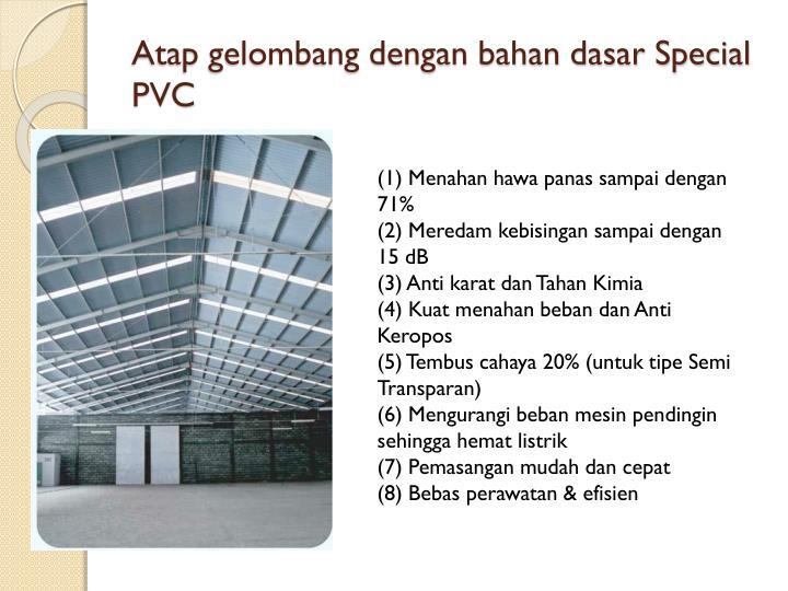 Atap gelombang dengan bahan dasar Special PVC