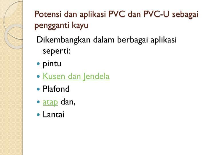 Potensi dan aplikasi PVC dan PVC-U sebagai pengganti