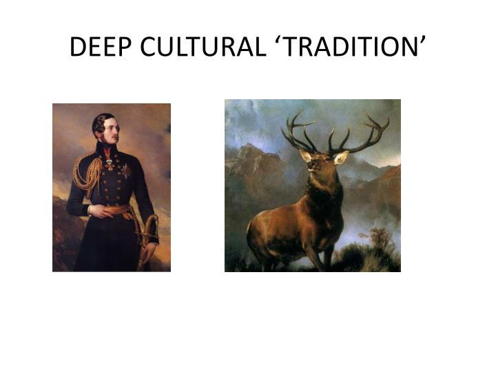 DEEP CULTURAL 'TRADITION'