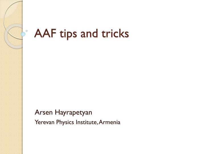 AAF tips and