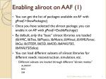 enabling aliroot on aaf 1