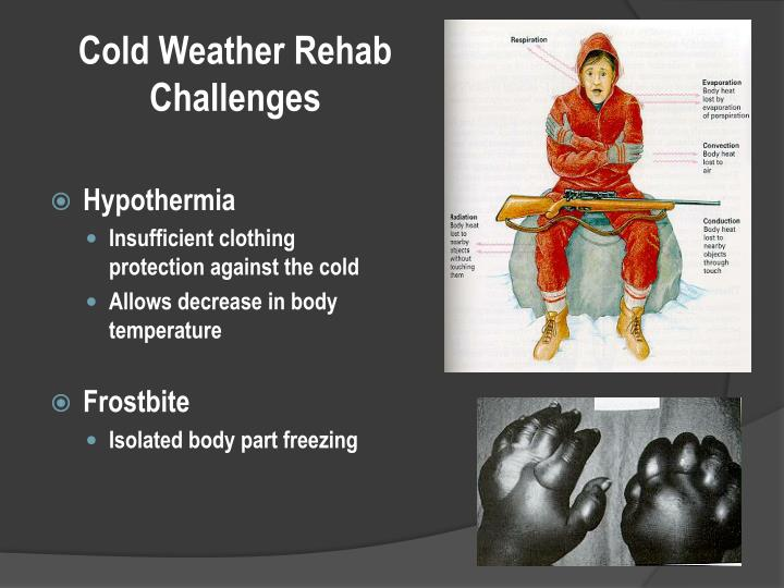 Cold Weather Rehab Challenges
