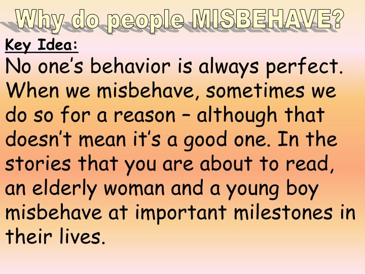 Why do people MISBEHAVE?