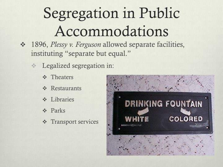 Segregation in public accommodations