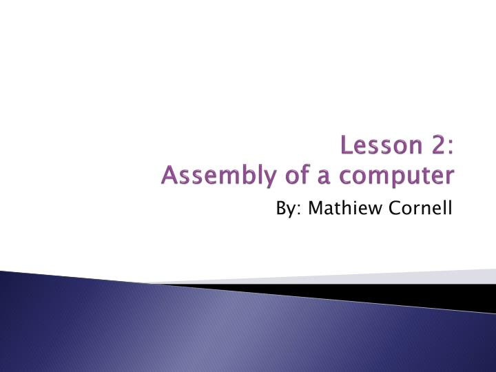 Lesson 2 assembly of a computer