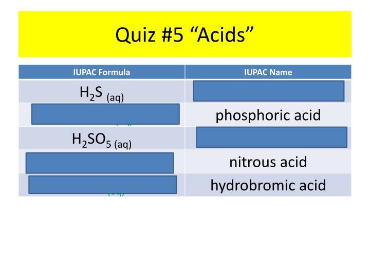 """Quiz #5 """"Acids"""""""