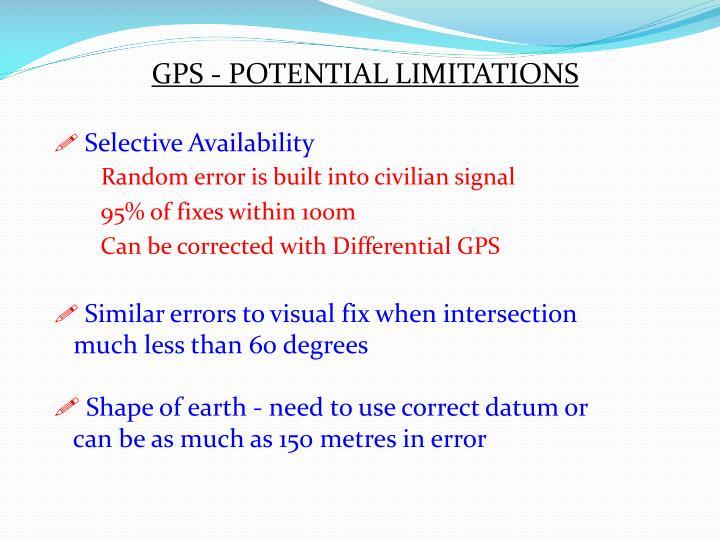 GPS - POTENTIAL LIMITATIONS