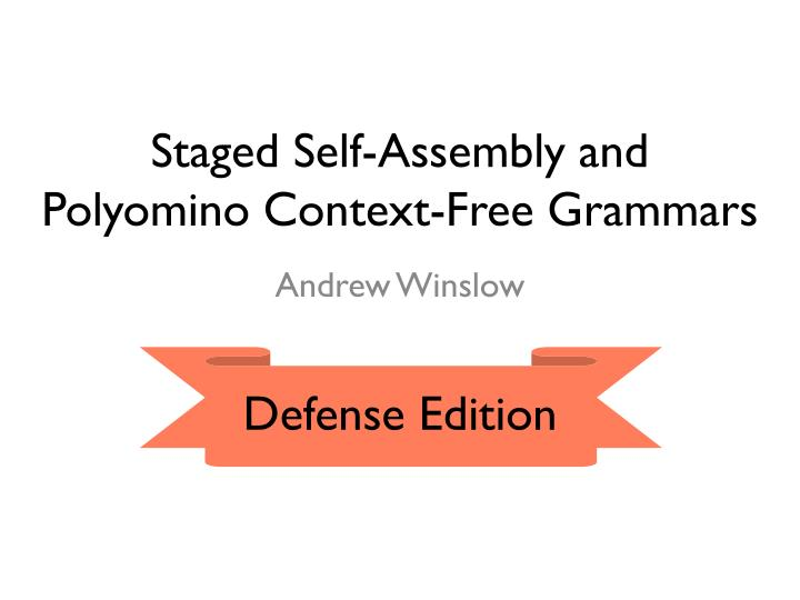 Staged self assembly and polyomino context free grammars