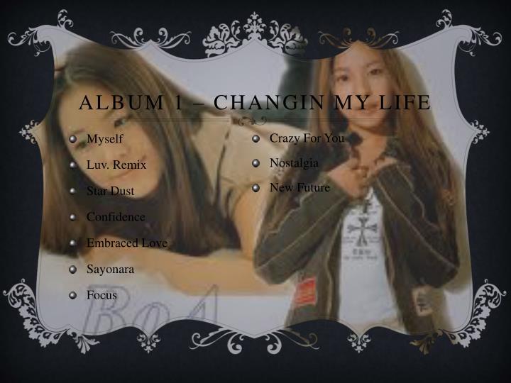 Album 1 – Changin my Life
