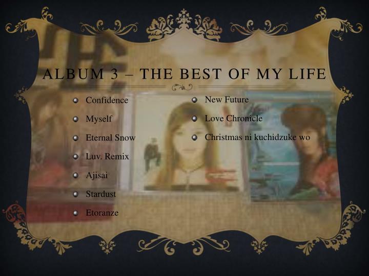 Album 3 – The best of my life