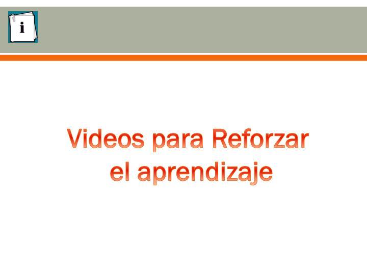 Videos para Reforzar