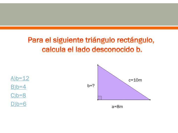 A)b=12