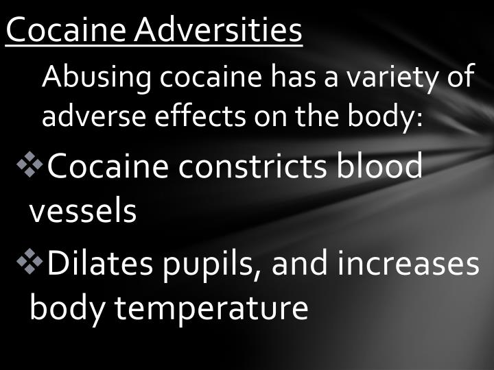 Cocaine adversities