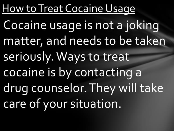 How to Treat Cocaine Usage