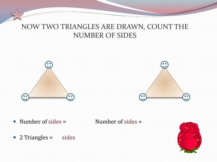 Now two triangles are drawn count the number of sides