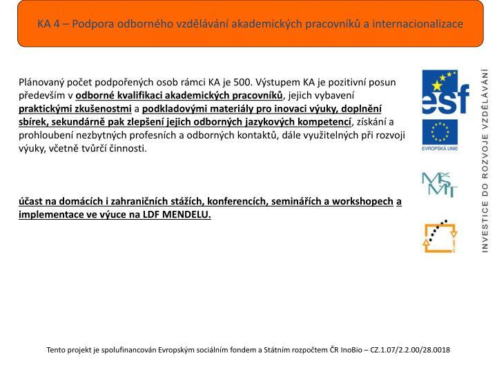 KA 4 – Podpora odborného vzdělávání akademických pracovníků a internacionalizace