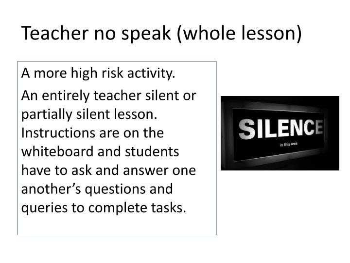 Teacher no speak (whole lesson)