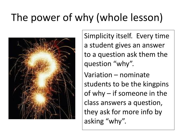The power of why (whole lesson)