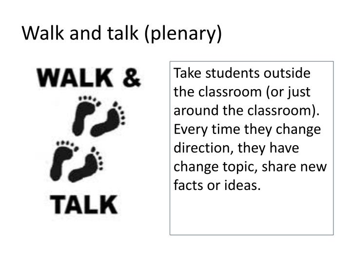 Walk and talk (plenary)