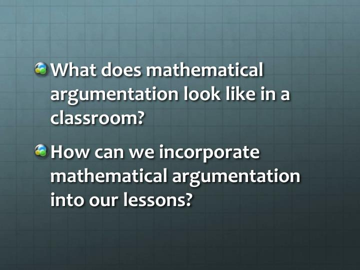 What does mathematical argumentation look like in a classroom?