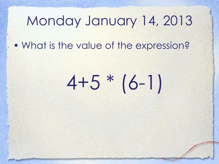 Monday January 14, 2013