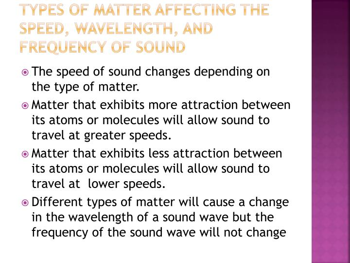 Types of Matter affecting the speed, wavelength, and frequency of sound