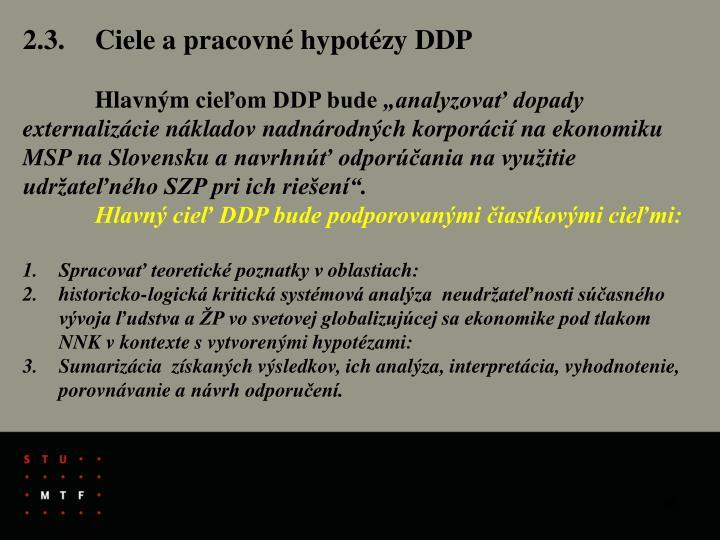 2.3.Ciele apracovné hypotézy DDP