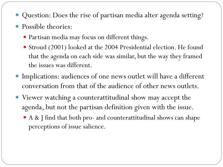 Question: Does the rise of partisan media alter agenda setting?