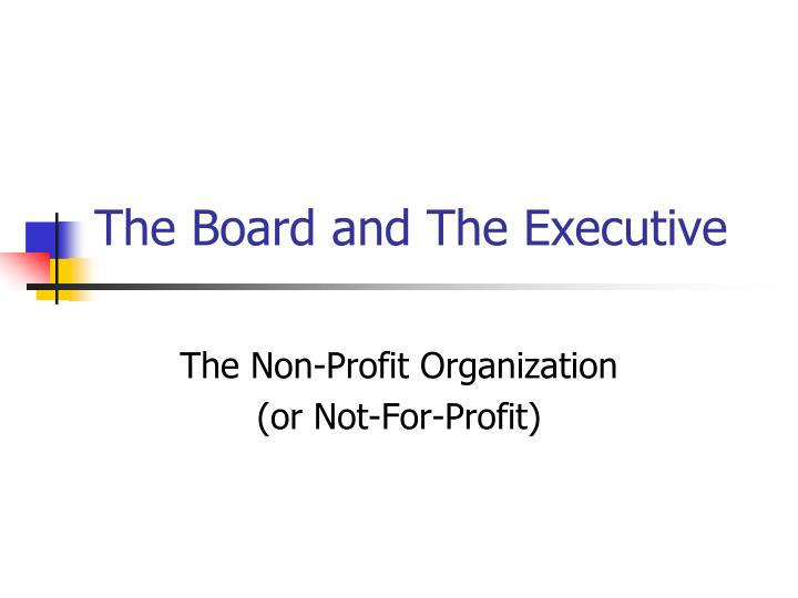 The board and the executive