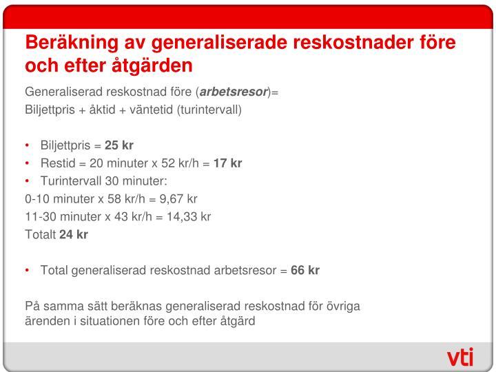 Beräkning av generaliserade reskostnader före och efter åtgärden