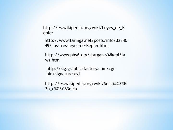 http://es.wikipedia.org/wiki/Leyes_de_Kepler