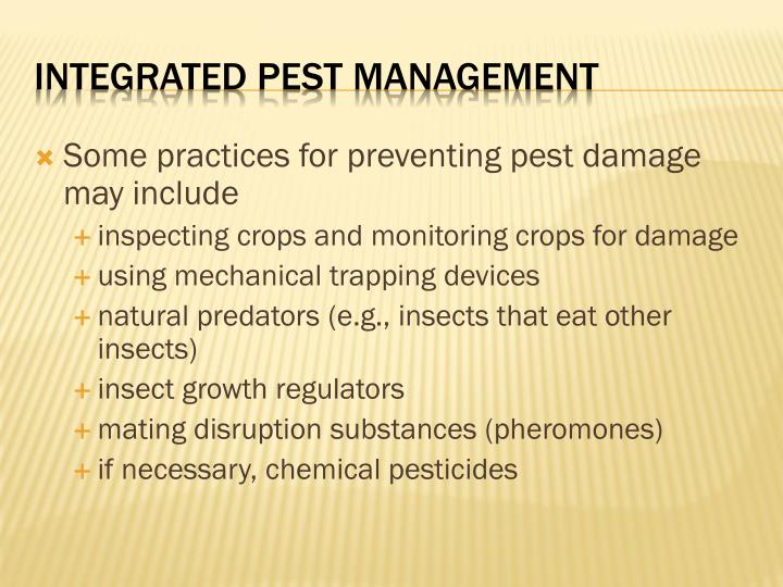 Some practices for preventing pest damage may include